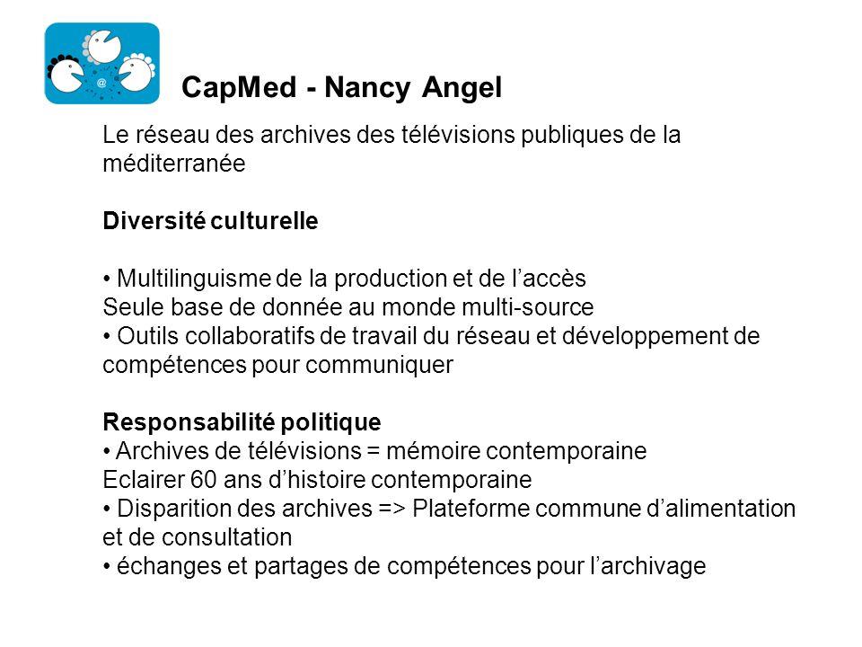 CapMed - Nancy Angel Le réseau des archives des télévisions publiques de la méditerranée. Diversité culturelle.