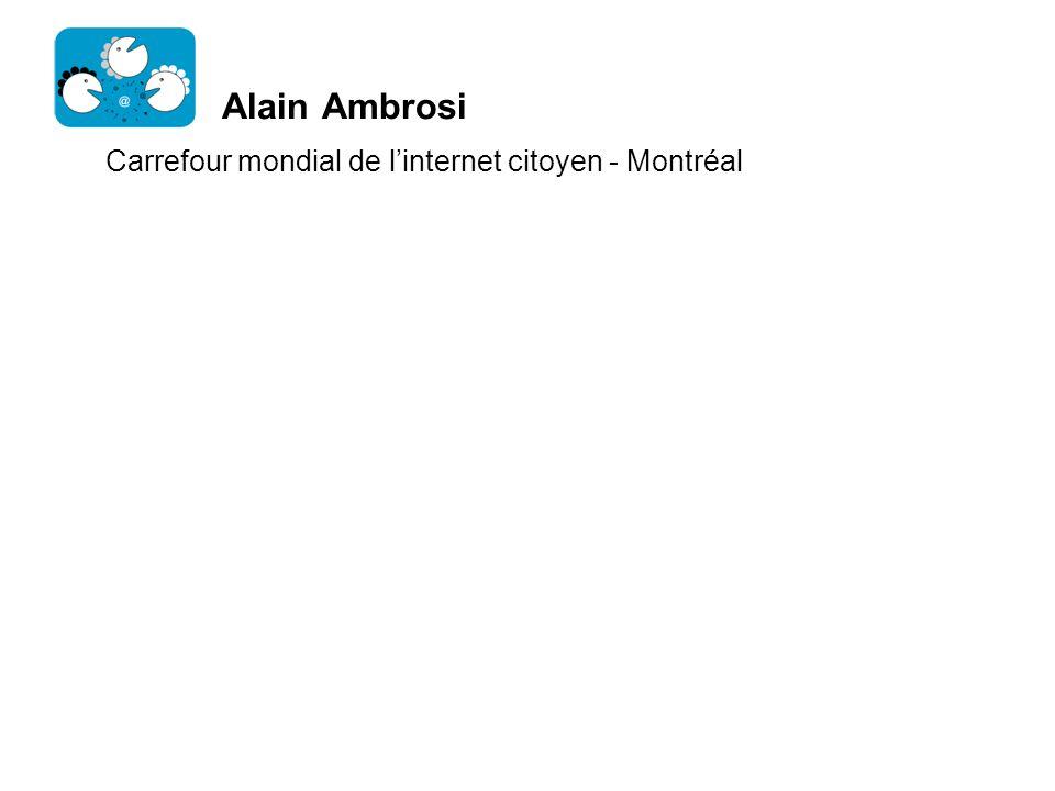 Alain Ambrosi Carrefour mondial de l'internet citoyen - Montréal