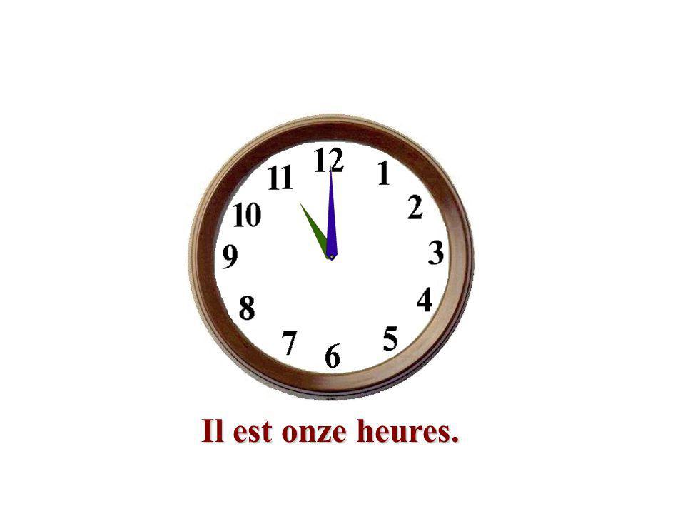 Il est onze heures.