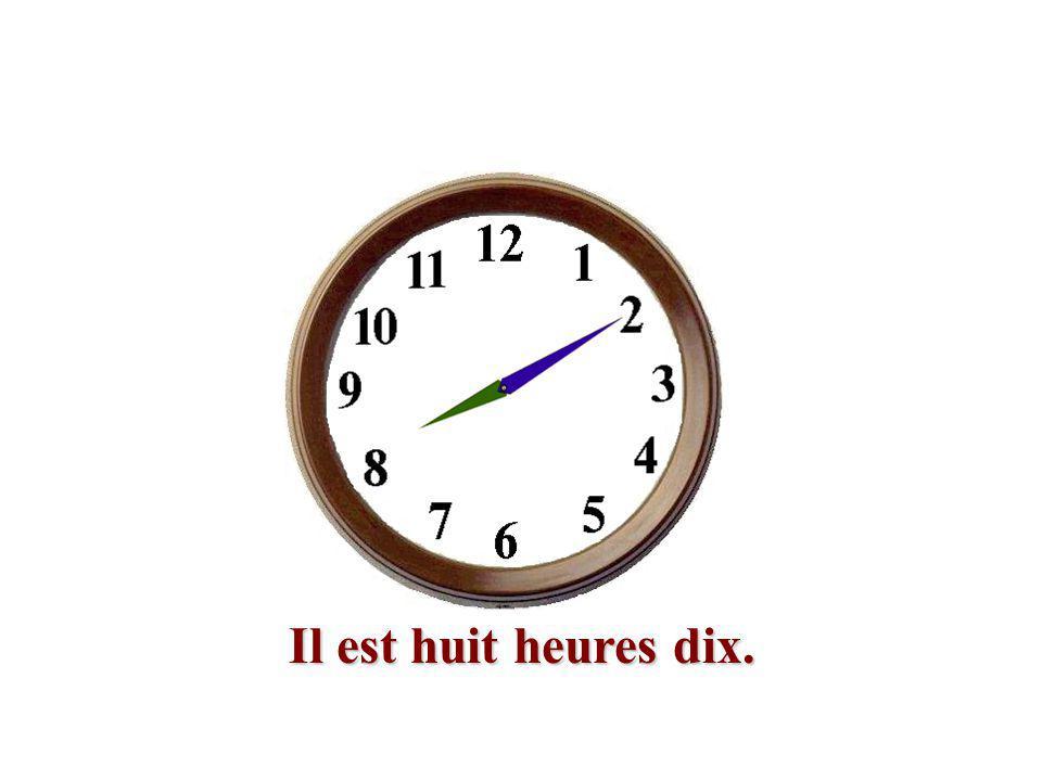 Il est huit heures dix.