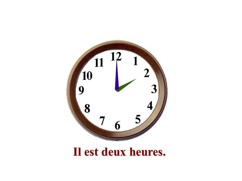 Il est deux heures.