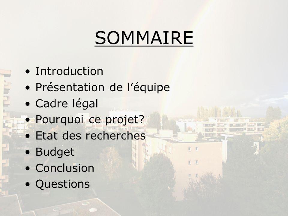 SOMMAIRE Introduction Présentation de l'équipe Cadre légal