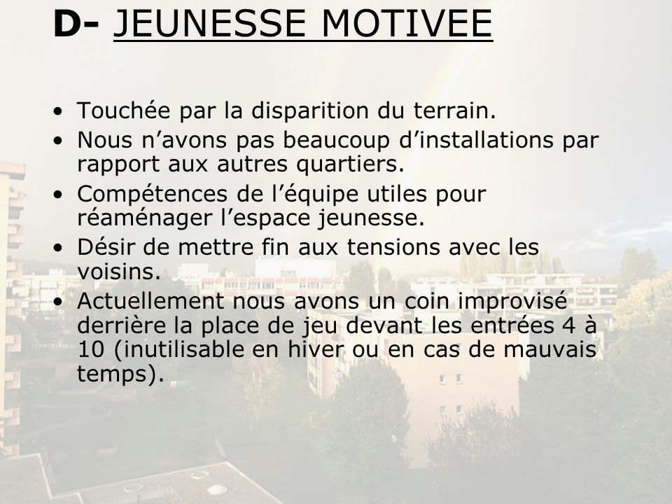 D- JEUNESSE MOTIVEE Touchée par la disparition du terrain.