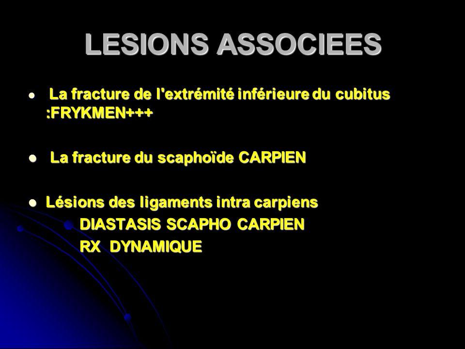 LESIONS ASSOCIEES La fracture du scaphoïde CARPIEN