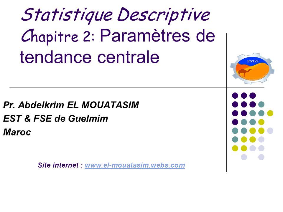 Statistique Descriptive Chapitre 2: Paramètres de tendance centrale