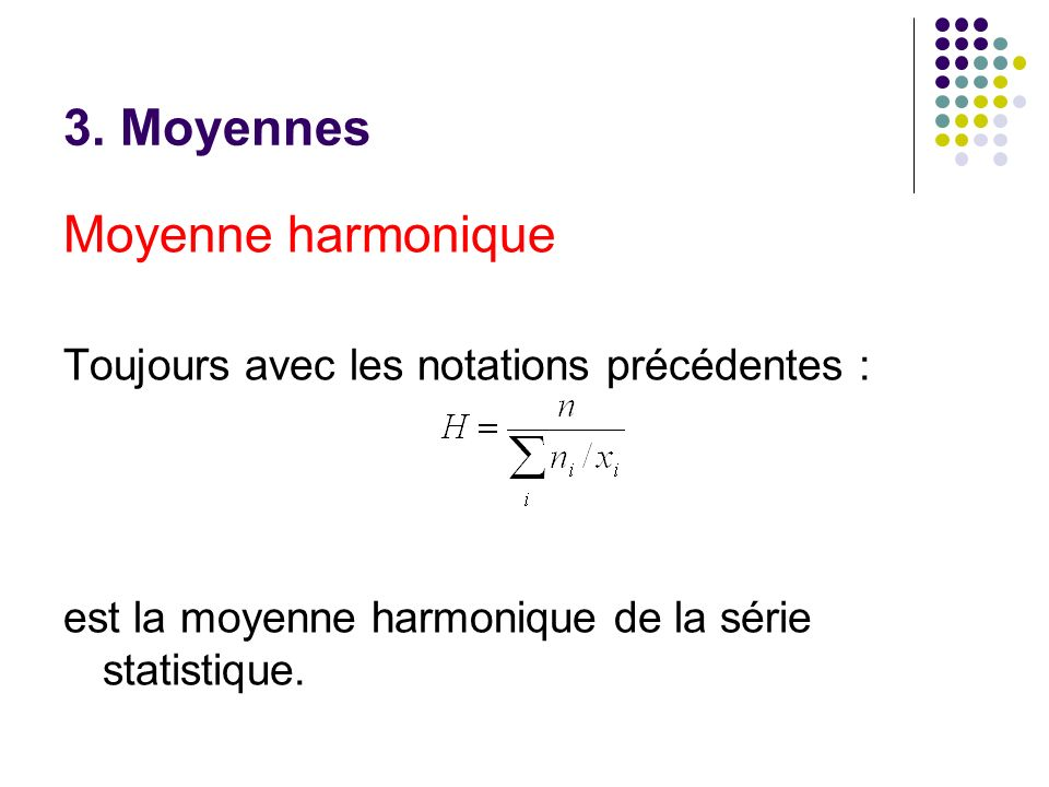 3. Moyennes Moyenne harmonique
