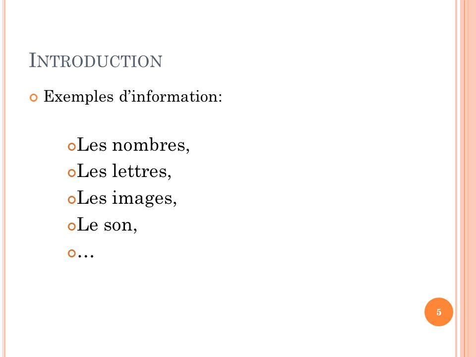 Introduction Les nombres, Les lettres, Les images, Le son, …