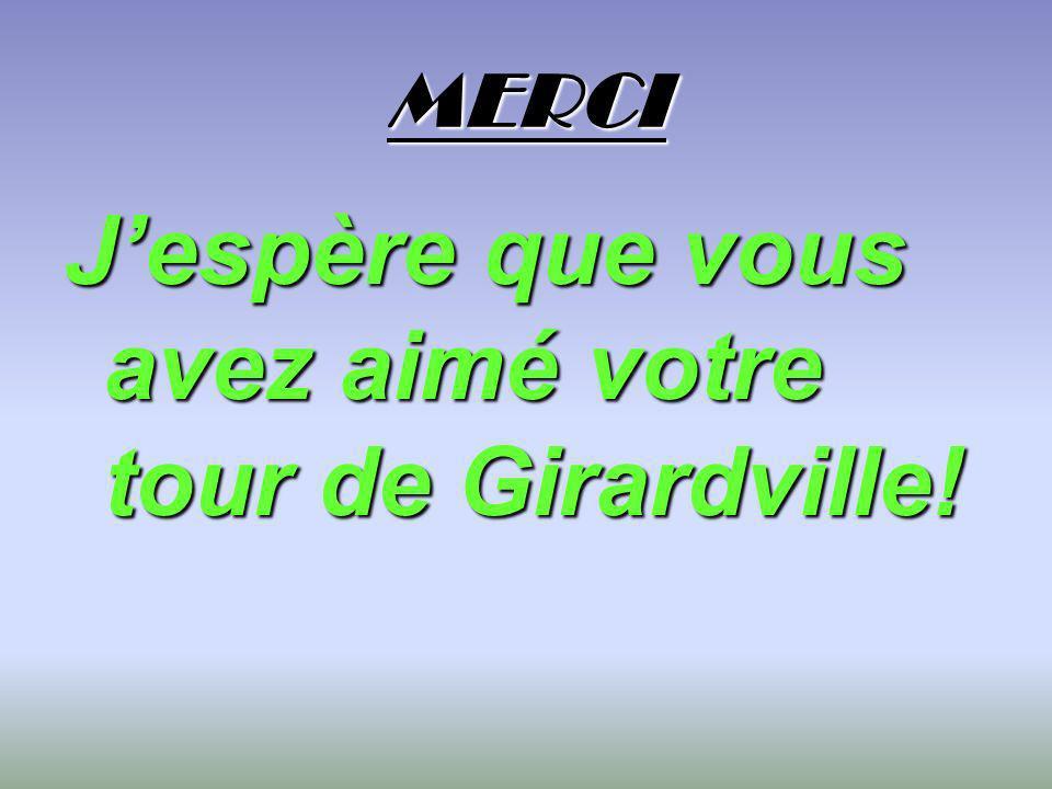 J'espère que vous avez aimé votre tour de Girardville!