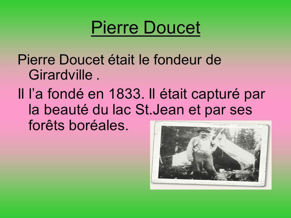 Pierre DoucetPierre Doucet était le fondeur de Girardville .