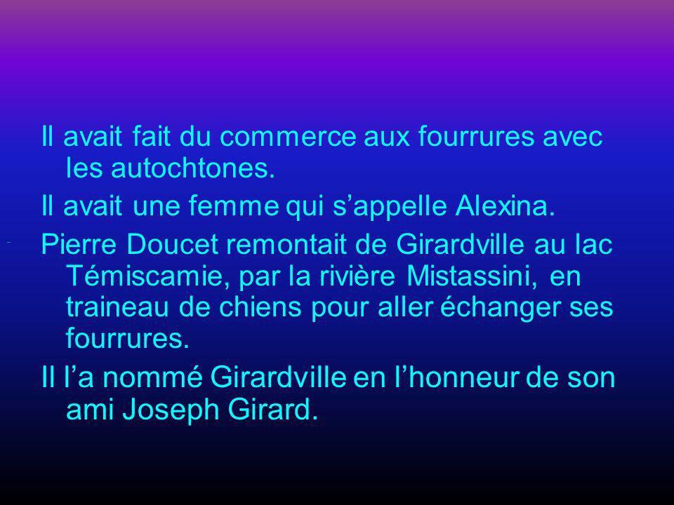 Il l'a nommé Girardville en l'honneur de son ami Joseph Girard.