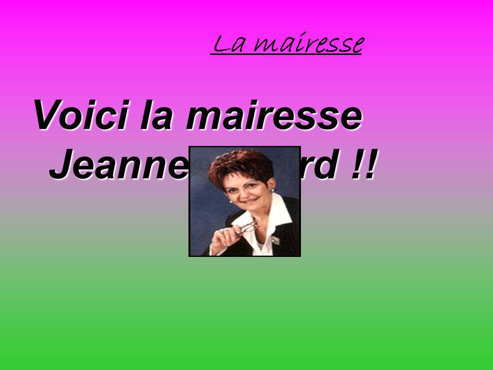 Voici la mairesse Jeanne Savard !!