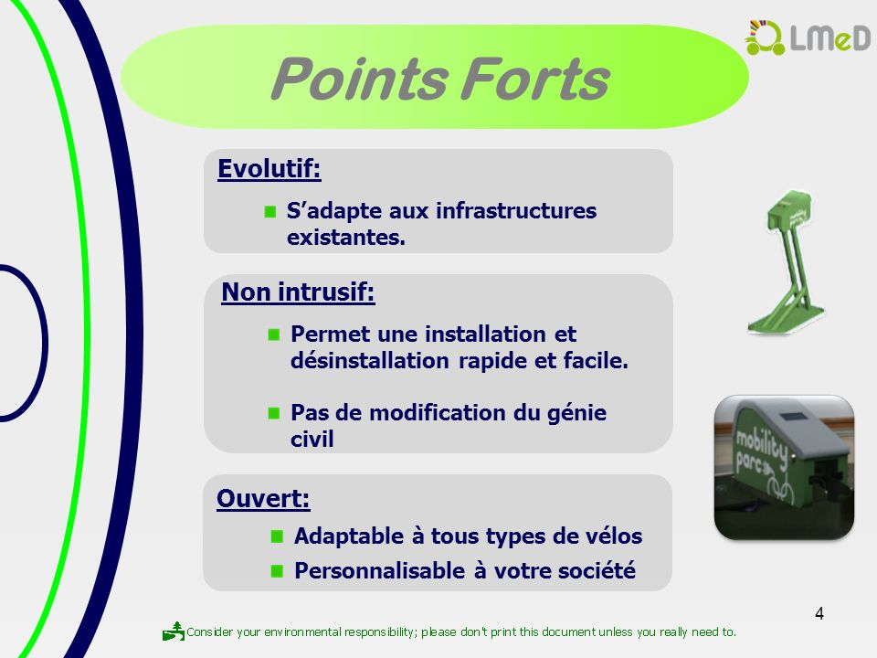 Points Forts Evolutif: Non intrusif: Ouvert: