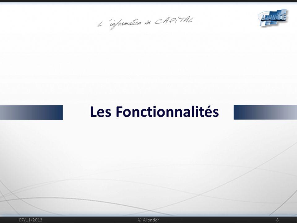 Les Fonctionnalités 25/03/2017 © Arondor