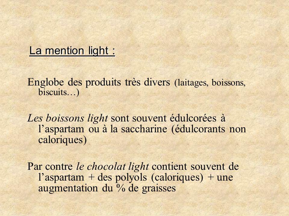 La mention light : Englobe des produits très divers (laitages, boissons, biscuits…)