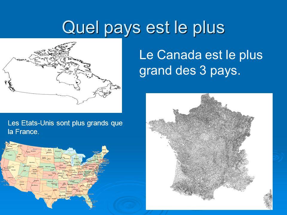 Quel pays est le plus Le Canada est le plus grand des 3 pays.