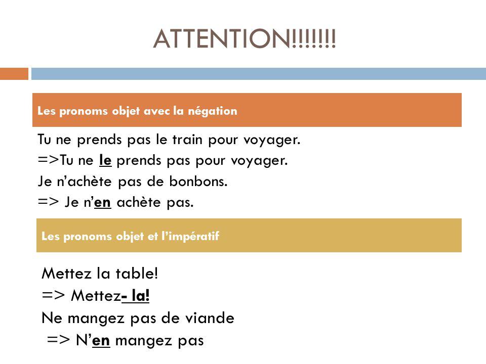 ATTENTION!!!!!!! Les pronoms objet avec la négation.