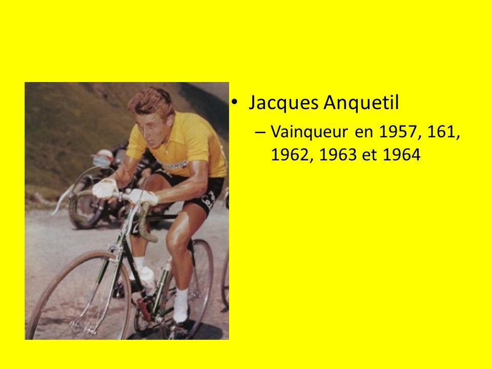 Jacques Anquetil Vainqueur en 1957, 161, 1962, 1963 et 1964