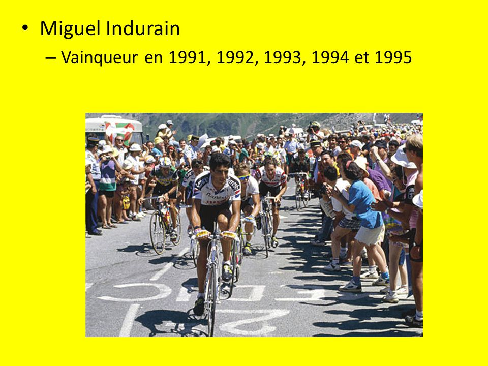 Miguel Indurain Vainqueur en 1991, 1992, 1993, 1994 et 1995