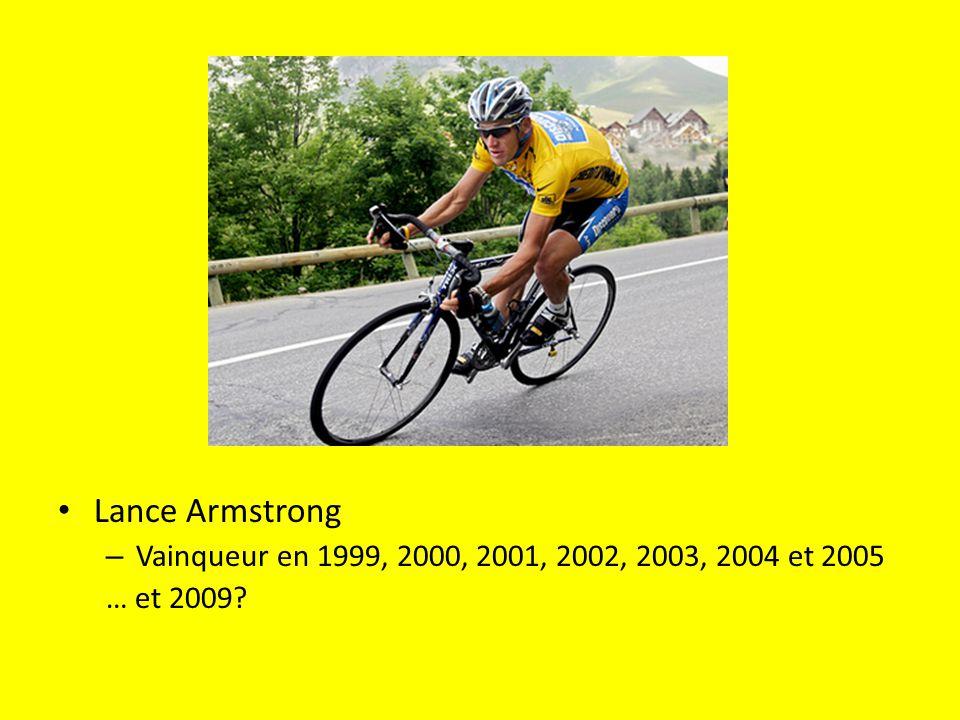 Lance Armstrong Vainqueur en 1999, 2000, 2001, 2002, 2003, 2004 et 2005 … et 2009