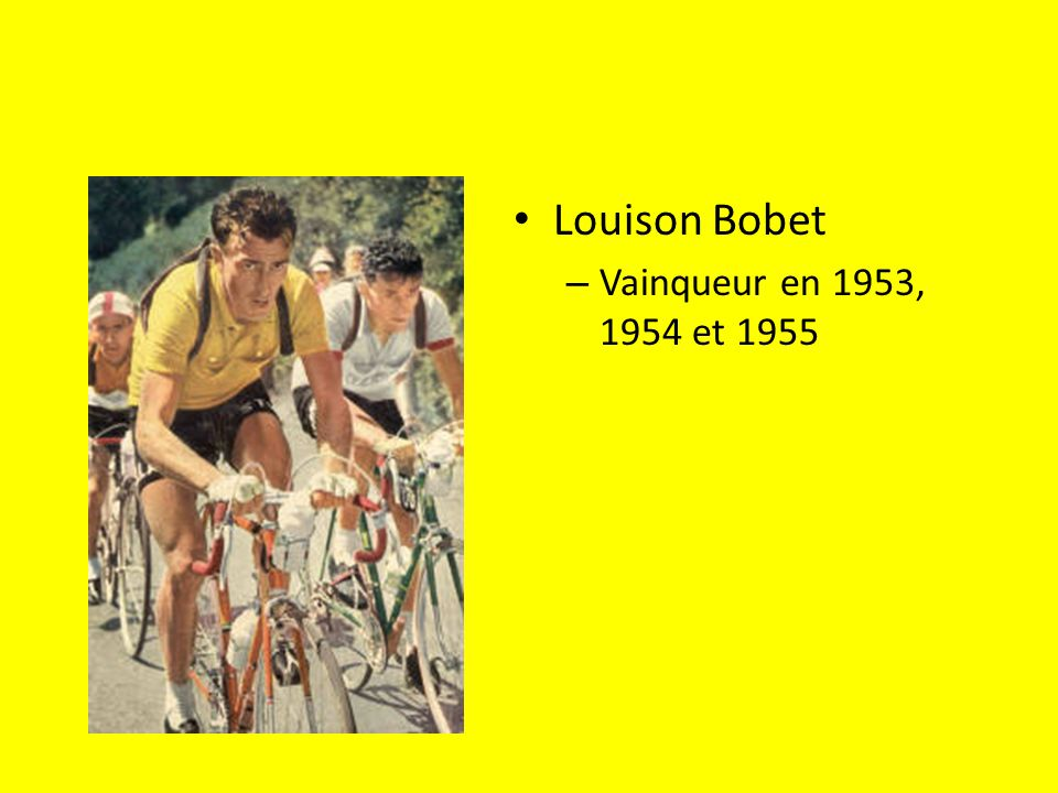 Louison Bobet Vainqueur en 1953, 1954 et 1955