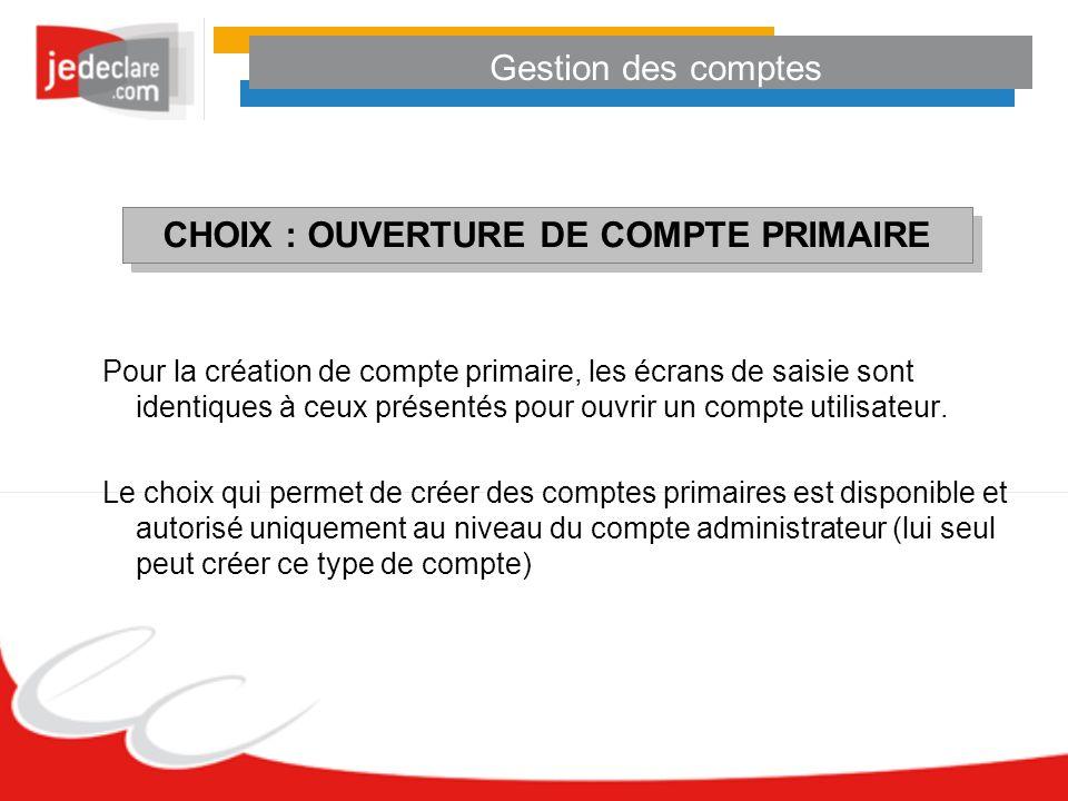 CHOIX : OUVERTURE DE COMPTE PRIMAIRE