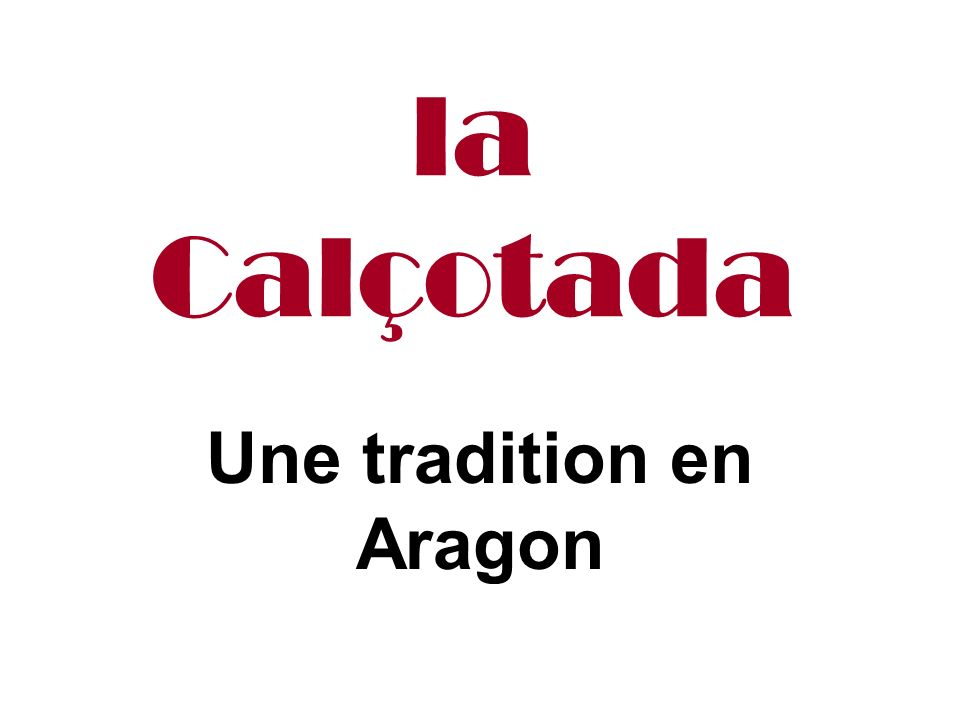 Une tradition en Aragon
