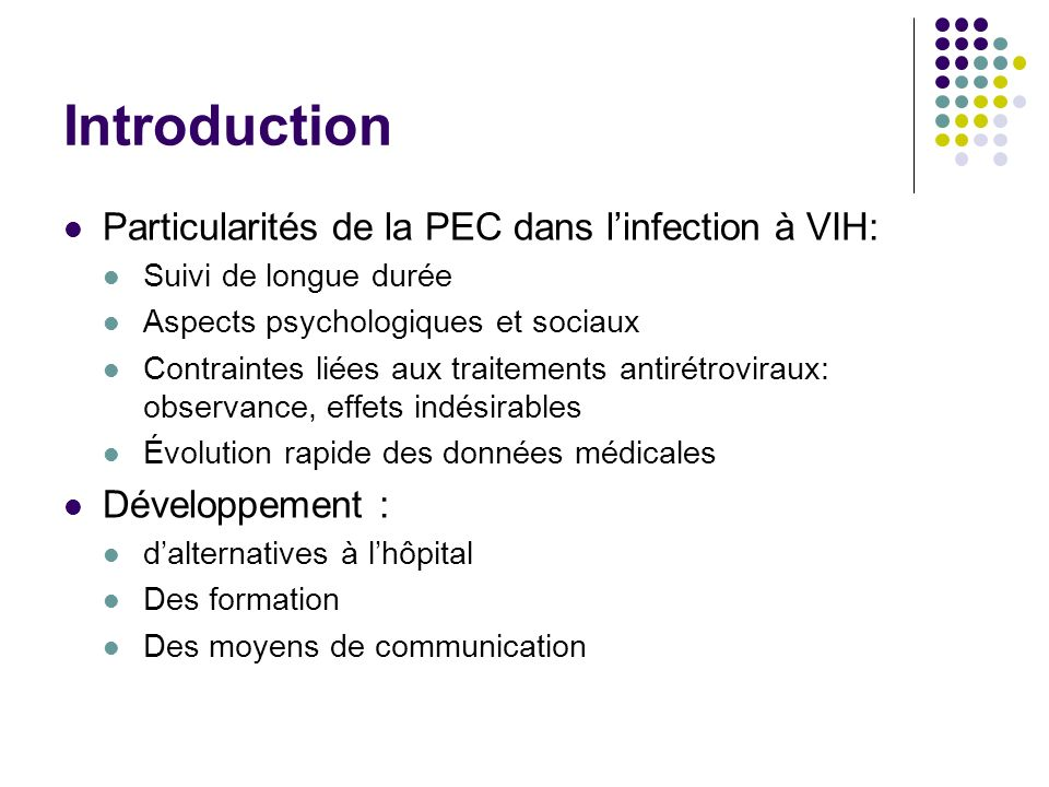 Introduction Particularités de la PEC dans l'infection à VIH: