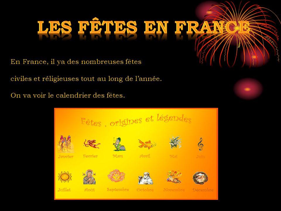 LES FÊTES EN FRANCE En France, il ya des nombreuses fêtes