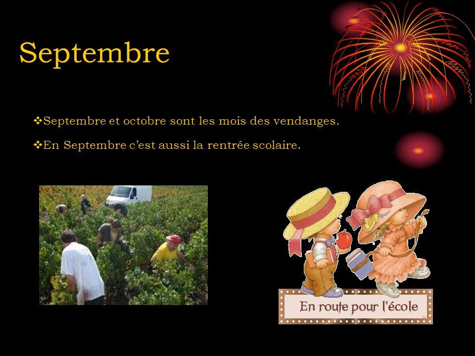 Septembre Septembre et octobre sont les mois des vendanges.
