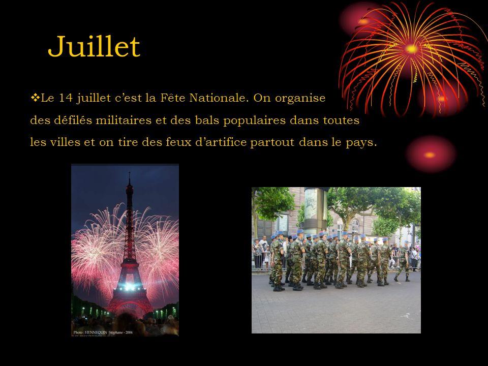 Juillet Le 14 juillet c'est la Fête Nationale. On organise