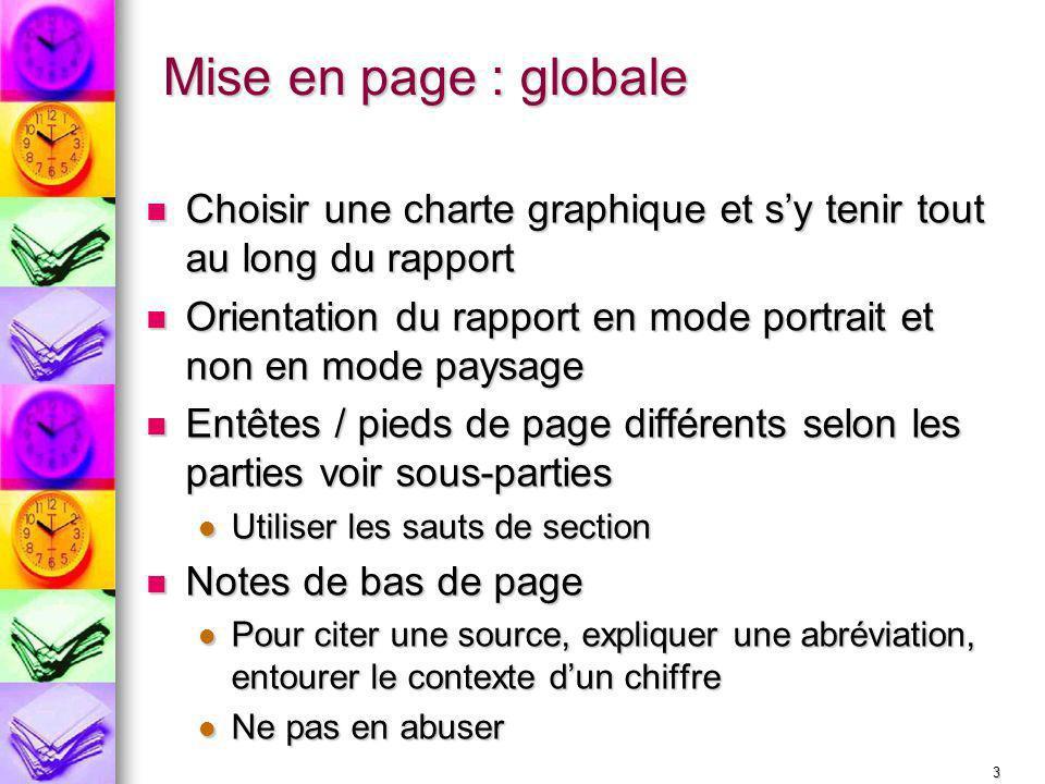Mise en page : globaleChoisir une charte graphique et s'y tenir tout au long du rapport.