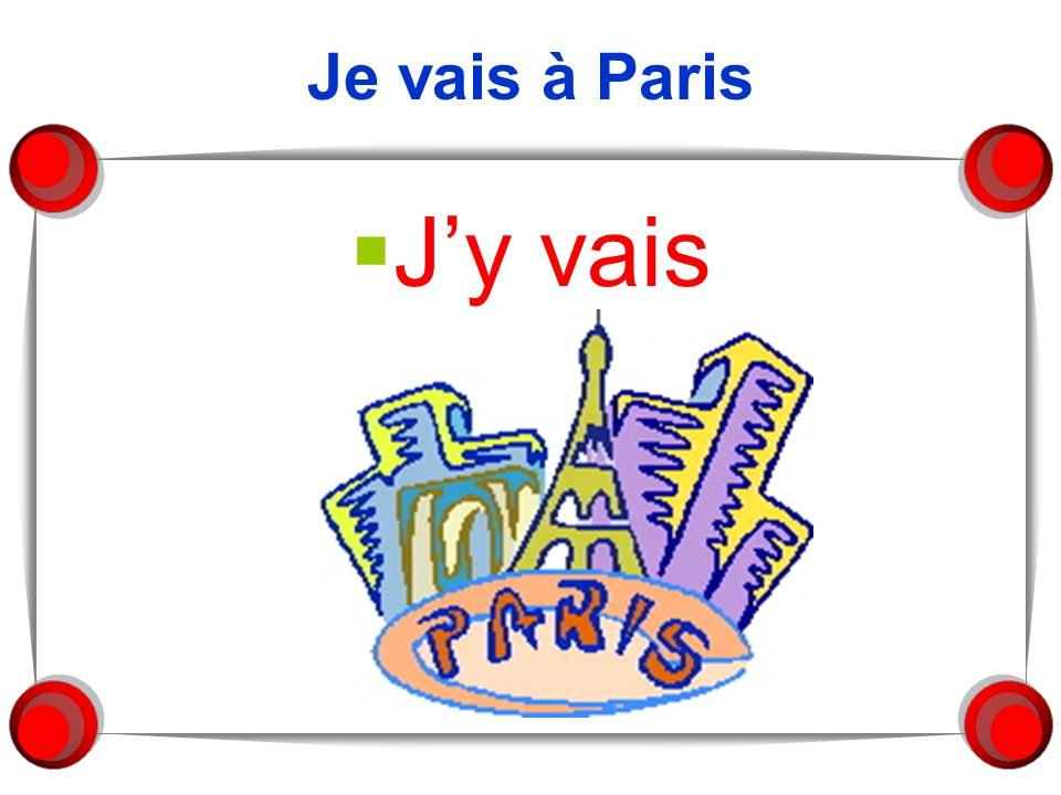 Je vais à Paris J'y vais