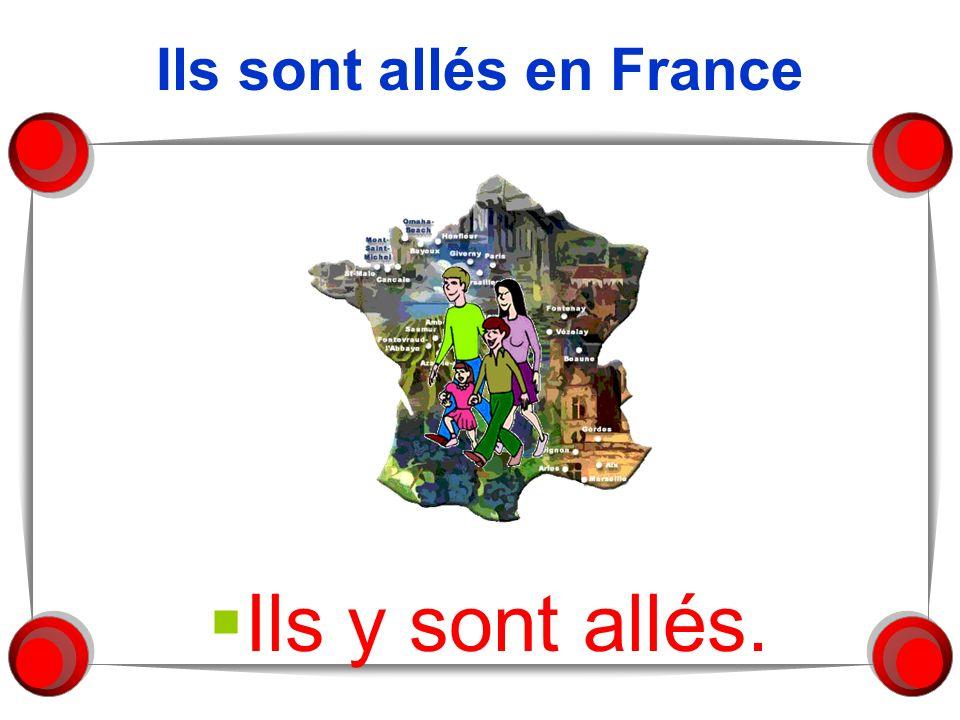 Ils sont allés en France