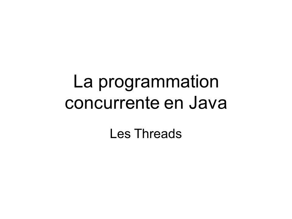 La programmation concurrente en Java