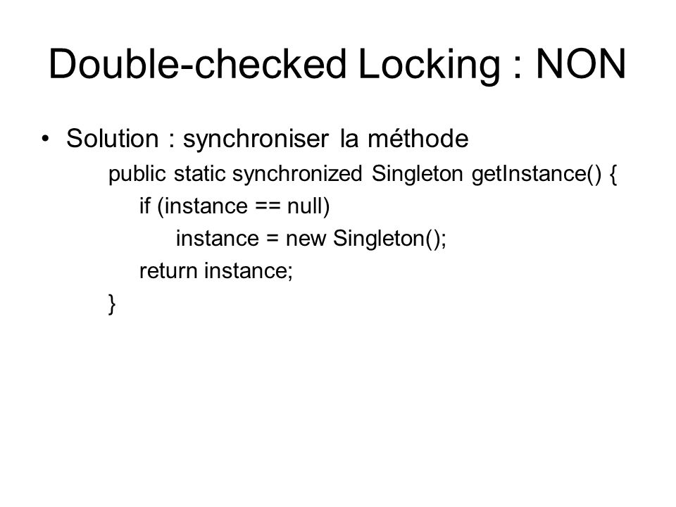 Double-checked Locking : NON