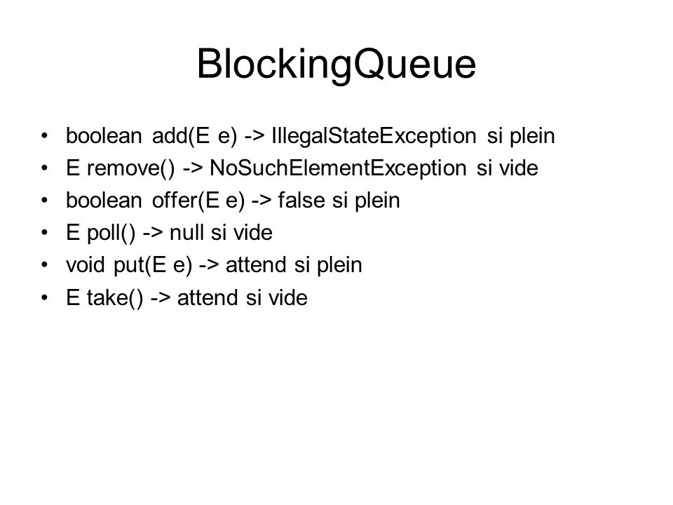 BlockingQueue boolean add(E e) -> IllegalStateException si plein