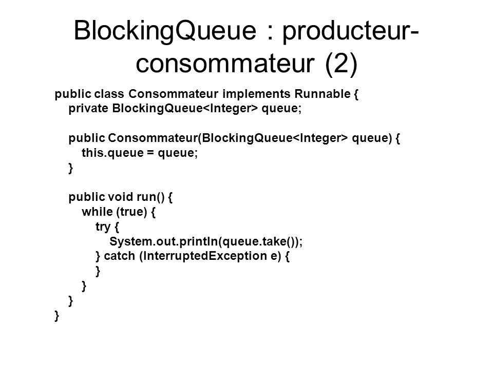 BlockingQueue : producteur-consommateur (2)