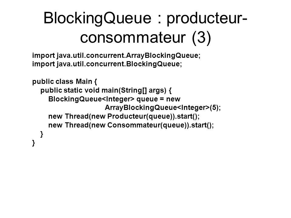 BlockingQueue : producteur-consommateur (3)