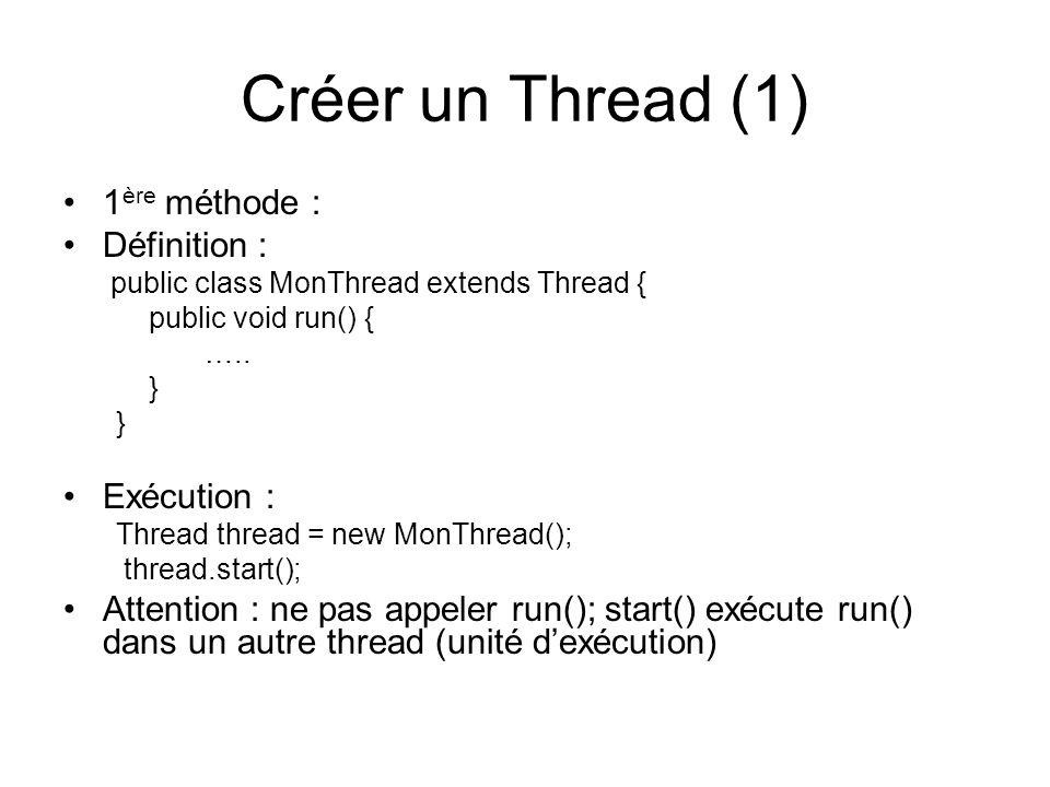 Créer un Thread (1) 1ère méthode : Définition : Exécution :