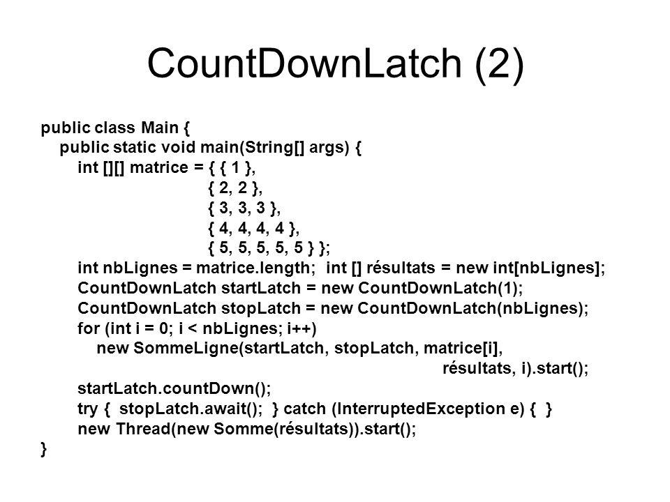 CountDownLatch (2) public class Main {