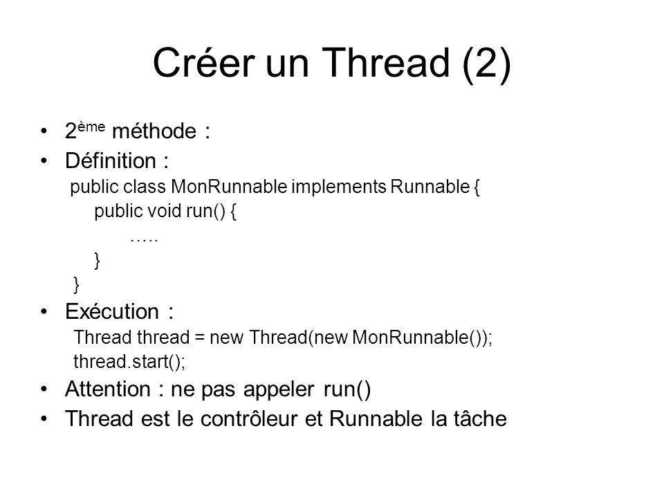 Créer un Thread (2) 2ème méthode : Définition : Exécution :