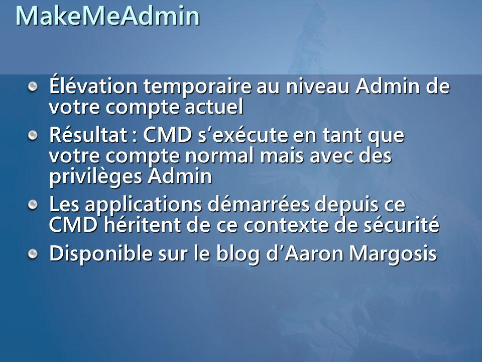 MakeMeAdmin Élévation temporaire au niveau Admin de votre compte actuel.