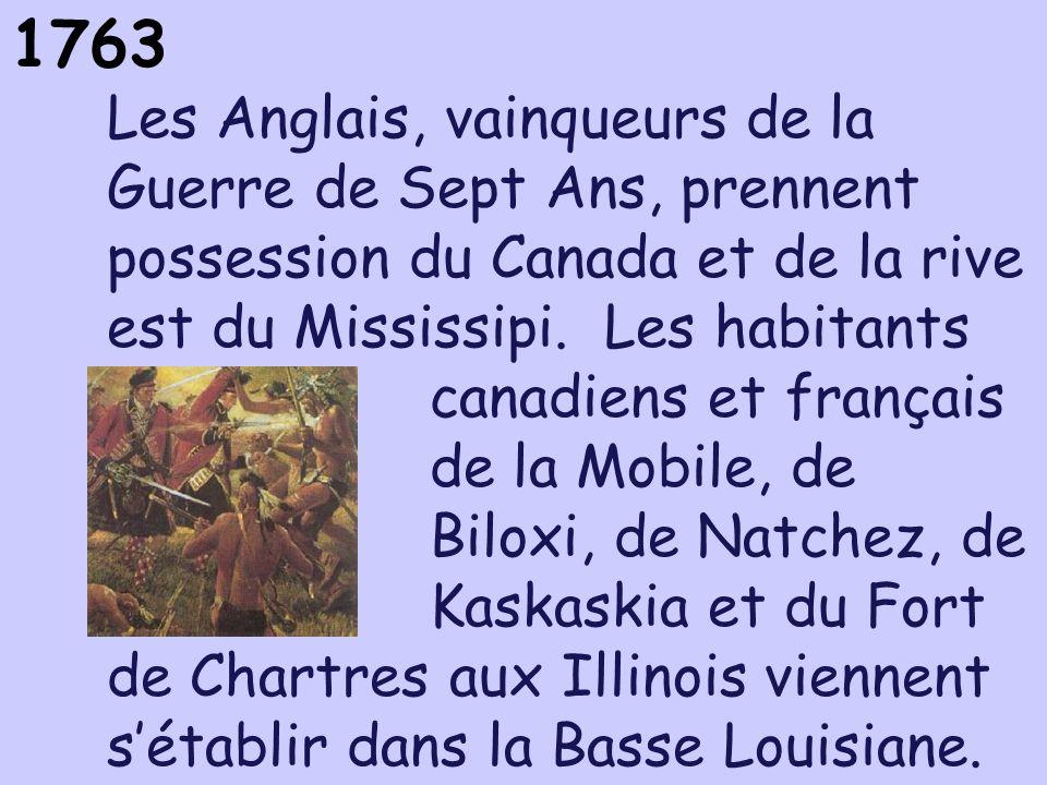 Les Anglais, vainqueurs de la Guerre de Sept Ans, prennent possession du Canada et de la rive est du Mississipi.