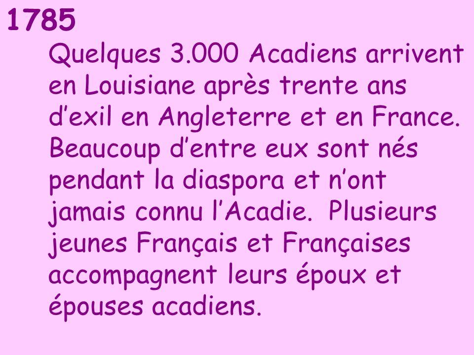Quelques 3.000 Acadiens arrivent en Louisiane après trente ans d'exil en Angleterre et en France.