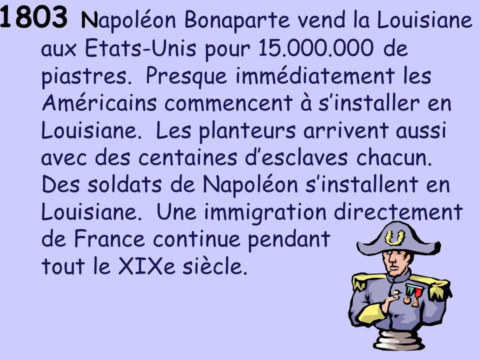 Napoléon Bonaparte vend la Louisiane aux Etats-Unis pour 15. 000