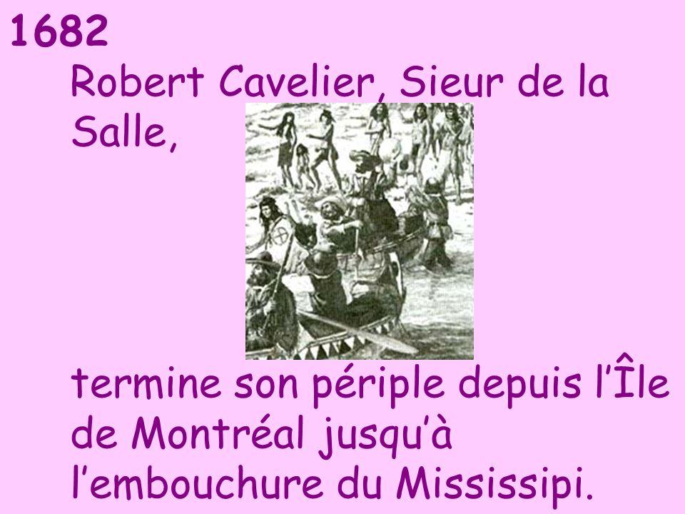 Robert Cavelier, Sieur de la Salle, termine son périple depuis l'Île de Montréal jusqu'à l'embouchure du Mississipi.