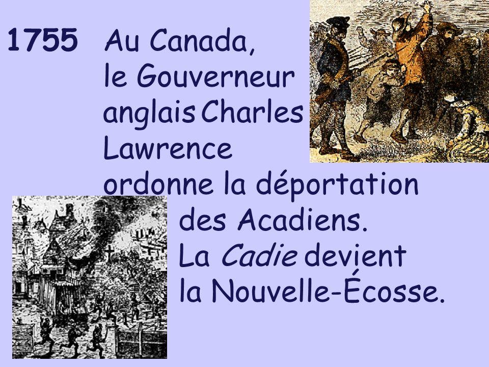Au Canada,. le Gouverneur. anglais. Charles. Lawrence