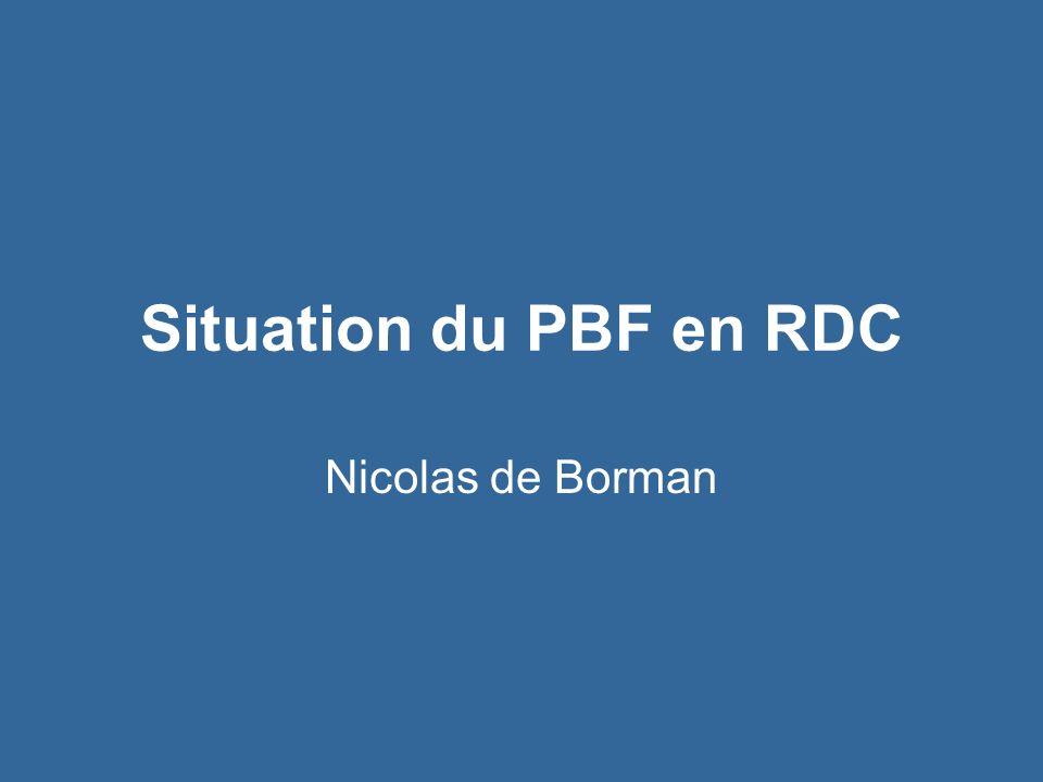 Situation du PBF en RDC Nicolas de Borman