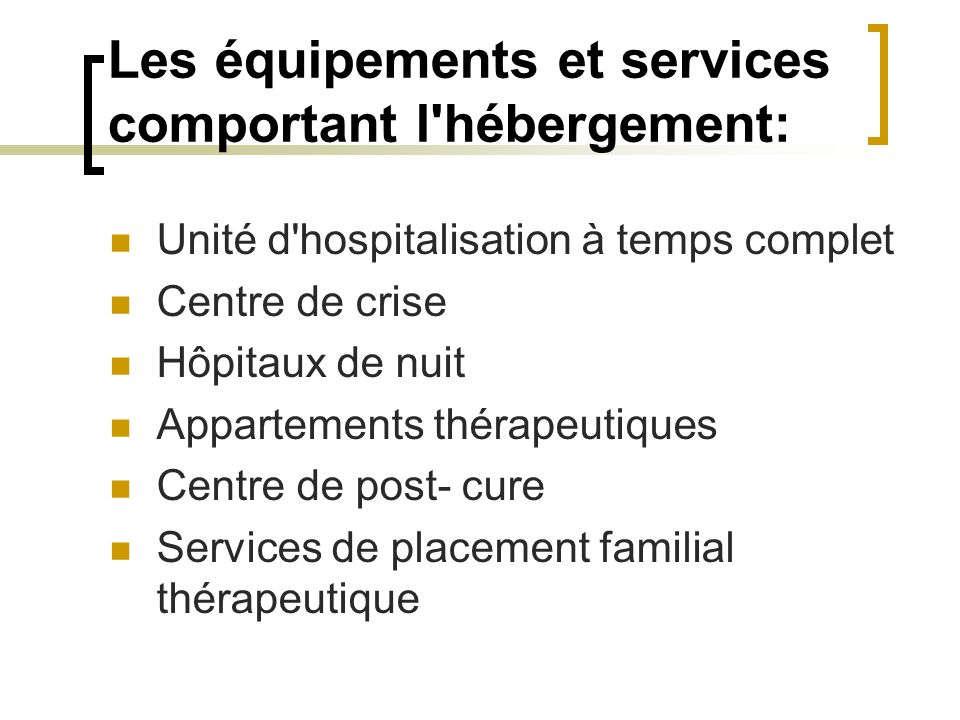 Les équipements et services comportant l hébergement: