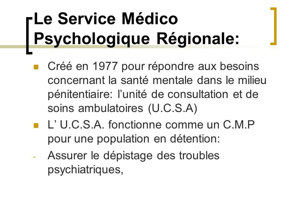 Le Service Médico Psychologique Régionale: